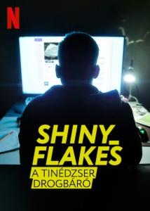 Shiny_Flakes: A tinédzser drogbáró