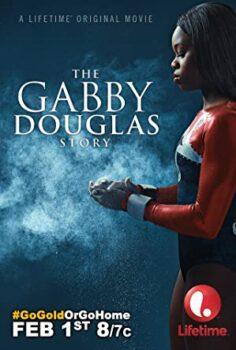 Gabby Douglas – Egy tornászlány története